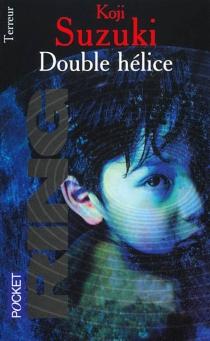 Double hélice - KojiSuzuki