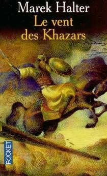Le vent des Khazars - MarekHalter