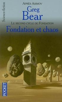 Fondation et chaos : d'après l'oeuvre de Isaac Asimov - GregBear