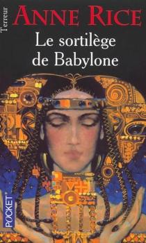 Le sortilège de Babylone - AnneRice