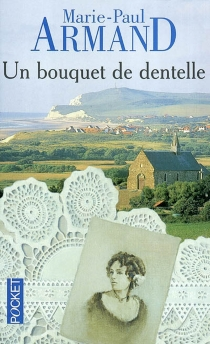Un bouquet de dentelles - Marie-Paul Armand