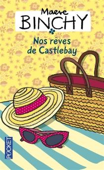 Nos rêves de Castlebay - MaeveBinchy