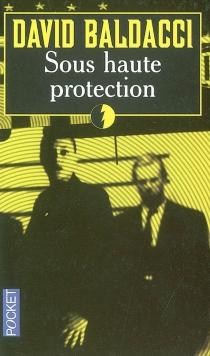 Sous haute protection - David G.Baldacci