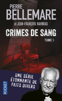 Crimes de sang - Pierre Bellemare