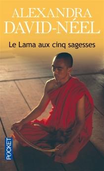 Le Lama aux cinq sagesses - AlexandraDavid-Néel