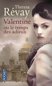 Valentine ou Le temps des adieux - ThérésaRévay