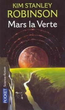 Mars la verte - Kim StanleyRobinson