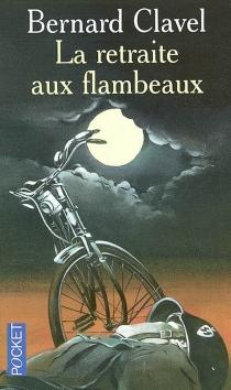 La retraite aux flambeaux - BernardClavel