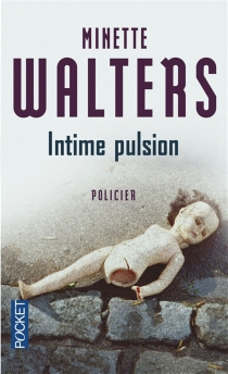 Intime pulsion - Minette Walters