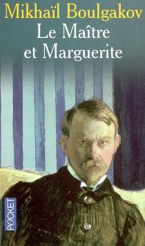 Le maître et Marguerite - Mikhaïl AfanassievitchBoulgakov