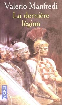 La dernière légion - Valerio MassimoManfredi