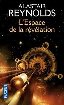 L'espace de la révélation - AlastairReynolds