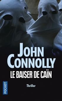 Le baiser de Caïn - JohnConnolly