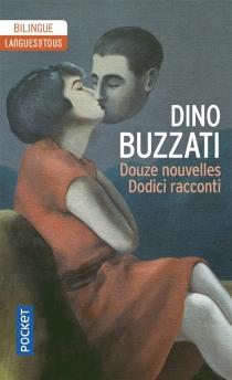 Dodici racconti| Douze nouvelles - DinoBuzzati