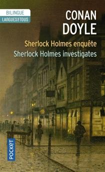 Sherlock Holmes enquête| Sherlock Holmes investigates - Arthur ConanDoyle