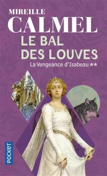 Le bal des louves - MireilleCalmel