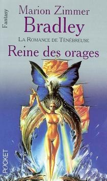 Reine des orages : la romance de Ténébreuse : les âges du chaos - Marion ZimmerBradley