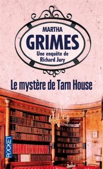 Le mystère de Tarn house - MarthaGrimes