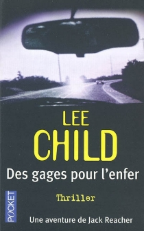 Des gages pour l'enfer - Lee Child