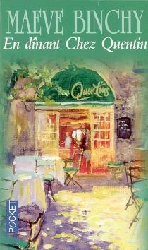 En dînant chez Quentin - MaeveBinchy