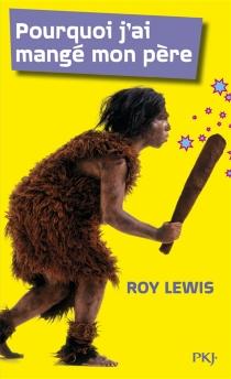 Pourquoi j'ai mangé mon père - RoyLewis