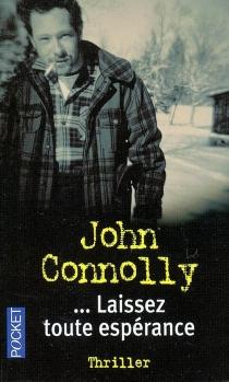 Laissez toute espérance - JohnConnolly