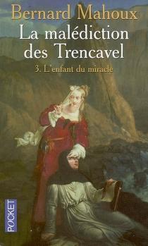 La malédiction des Trencavel - BernardMahoux