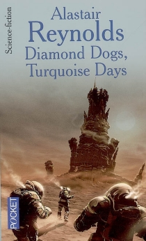 Diamond dogs| Turquoise days - Alastair Reynolds