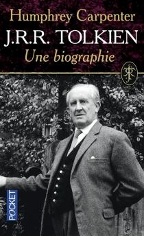 J.R.R. Tolkien, une biographie - HumphreyCarpenter