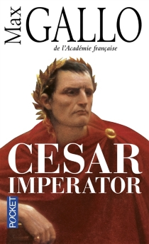 César Imperator - Max Gallo