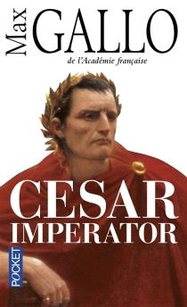 César Imperator - MaxGallo