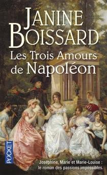 Les trois amours de Napoléon - JanineBoissard