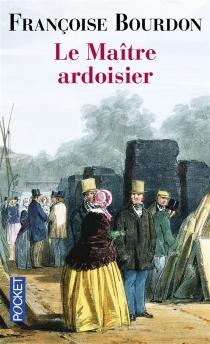 Le maître ardoisier - FrançoiseBourdon