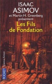 Les fils de Fondation : en hommage à Isaac Asimov -