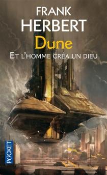 Et l'homme créa un dieu : prélude à Dune - FrankHerbert