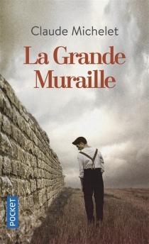 La grande muraille - ClaudeMichelet