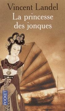 La princesse des Jonques - VincentLandel
