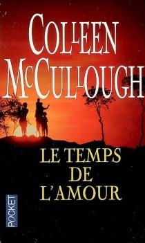 Le temps de l'amour - ColleenMcCullough