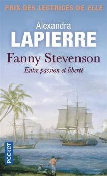 Fanny Stevenson : entre passion et liberté - AlexandraLapierre