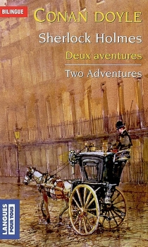 Deux aventures de Sherlock Holmes| Two adventures - Arthur ConanDoyle