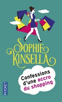 Confessions d'une accro du shopping - SophieKinsella