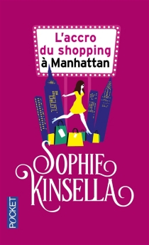 L'accro du shopping à Manhattan - SophieKinsella