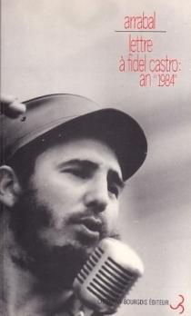 Lettre à Fidel Castro: an 1984 - FernandoArrabal