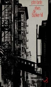 Rêves de Bunker Hill - JohnFante