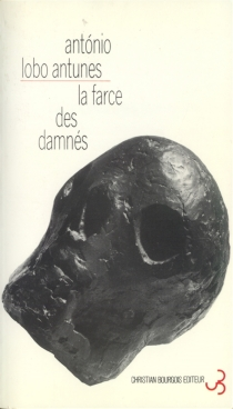La farce des damnés - António LoboAntunes