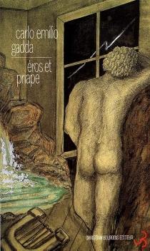 Eros et Priape - Carlo EmilioGadda