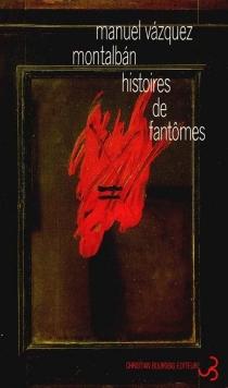 Histoires de fantômes - ManuelVázquez Montalbán