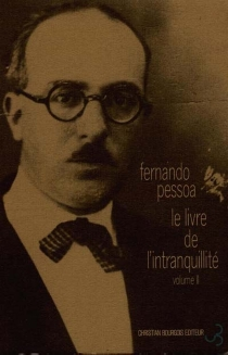 Fernando Pessoa| Le livre de l'intranquillité| Oeuvres| publiées sous la direction de Robert Bréchon, Eduardo Prado Coelho - FernandoPessoa