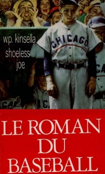 Shoeless Joe - William P. Kinsella