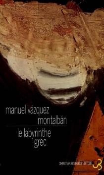 Le Labyrinthe grec - ManuelVázquez Montalbán
